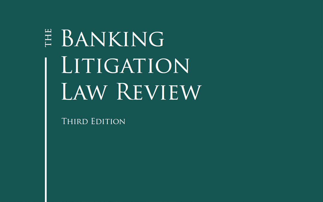 The Banking Litigation Law Review – Third Edition